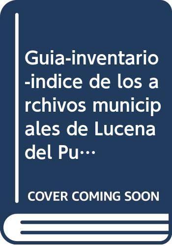 Guía-inventario-índice de los archivos municipales de Lucena del Puerto y Los Marines (Huelva)
