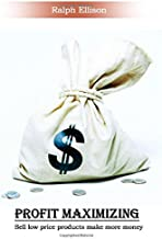 Profit Maximizing: Sell Low Price Products Make More Money
