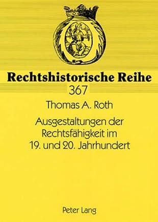 Ausgestaltungen der Rechtsfähigkeit im 19. und 20. Jahrhundert