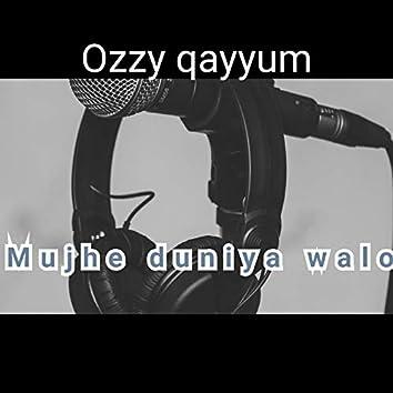 Mujhe Duniya Walo