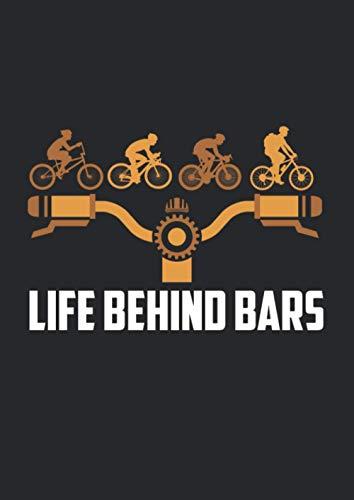 A4 Notizbuch liniert mit Softcover Design: Life Behind Bars Witziges Fahrrad Mountainbike MTB Bike: 120 linierte DIN A4 Seiten