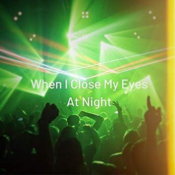 When I Close My Eyes at Night