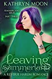Leaving Summerland: A Reverse Harem Romance...