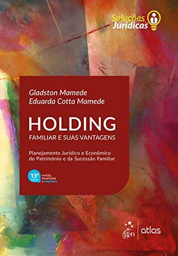 Série Soluções Jurídicas - Holding Familiar e suas Vantagens