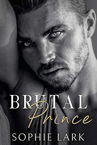 Brutal Prince: An Enemies To Lovers Mafia Romance (Brutal Birthright Book 1) by [Sophie Lark]