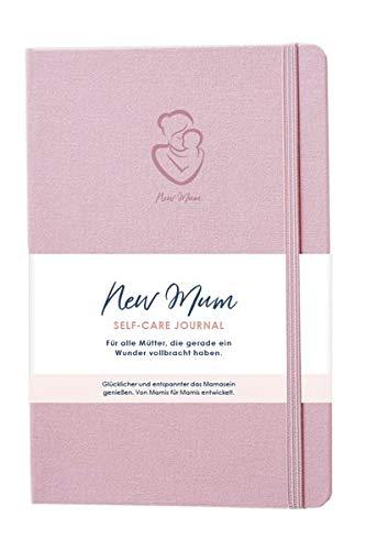 New Mum Self-Care Journal für Neumütter: Glücklicher und entspannter das Mamasein genießen.