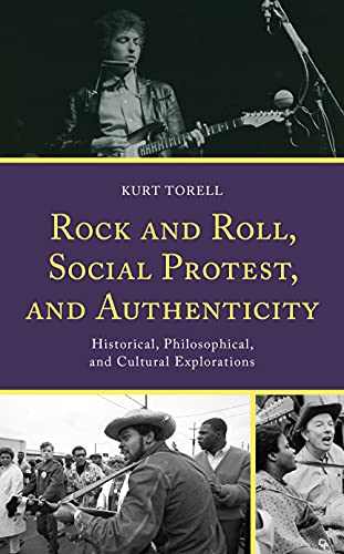 Compare Textbook Prices for Rock and Roll, Social Protest, and Authenticity: Historical, Philosophical, and Cultural Explorations For the Record: Lexington Studies in Rock and Popular Music  ISBN 9781793655639 by Torell, Kurt