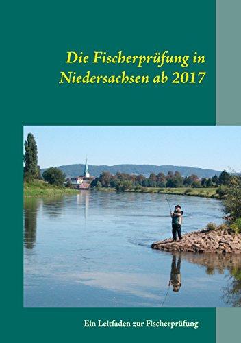 Die Fischerprüfung in Niedersachsen ab 2017: Ein Leitfaden zur Fischerprüfung