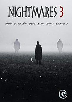 Nightmares 3: outros pesadelos para quem dorme acordado (Portuguese Edition) by [Fernando Lima, Vários Autores, Elemental Editoração]