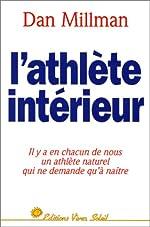 L'athlete Interieur - Pour Aller Au Bout De Son Potentiel de Dan Millman