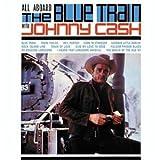 All Aboard the Blue Train von Johnny Cash