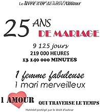 Le livre d'or de notre Amour 25 ans de Mariage: 100 pages, 21.59 x 21.59 cm (French Edition)