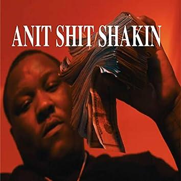 Anit Shit Shakin'