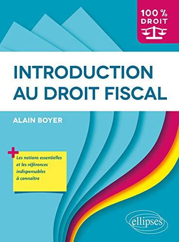 Introduction au droit fiscal (100% Droit)