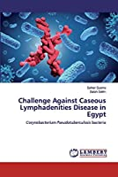 Challenge Against Caseous Lymphadenities Disease in Egypt