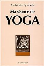 Ma séance de yoga d'André Van Lysebeth