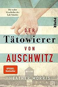 Der Tätowierer von Auschwitz: Die wahre Geschichte des Lale Sokolov (German Edition)