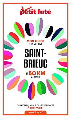 Couverture du livre SAINT-BRIEUC ET 50 KM AUTOUR 2021 Carnet Petit Futé