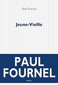Jeune-Vieille par Paul Fournel