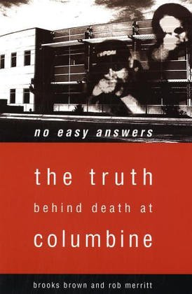 Brown, B: No Easy Answers: The Truth Behind the Murders at Columbine