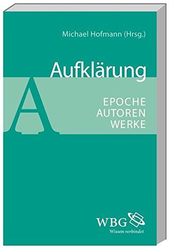 Aufklärung: Epoche - Autoren - Werke