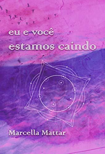 Eu e você estamos caindo: Livro 1 Duologia O Tempo Dos Sonhos