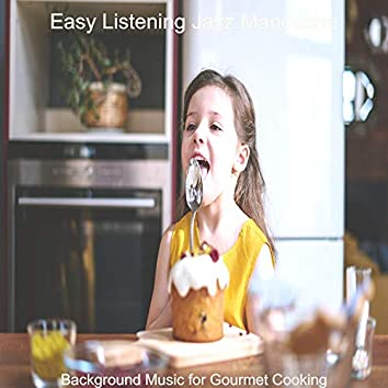 Background Music for Gourmet Cooking
