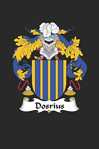 Dosrius: Dosrius Coat of Arms and Family Crest Notebook Journal (6 x 9 - 100 pages)