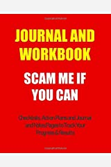 Journal and Workbook: Scam Me If You Can: Checklists, Action Plans and Journal and Notes Pages to Track Your Progress & Results Paperback
