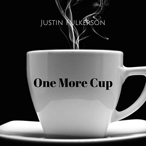 One More Cup Audiobook By Justin Fulkerson cover art