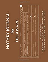 NOTARY JOURNAL FOR DELAWARE: A Notary Public's Comprehensive Quick-Fill 100-Entry Log Book / Register of Official Notarial Acts & Records