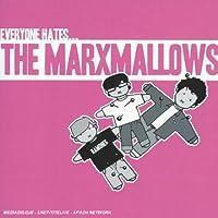 Eveyone Hates The Marxmallows
