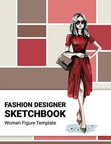 Fashion Designer Sketchbook: 200+ Large Women Figure Template for 8 Different Poses Will Easily Create Your Fashion Styles and Portfolio (Volume 1)