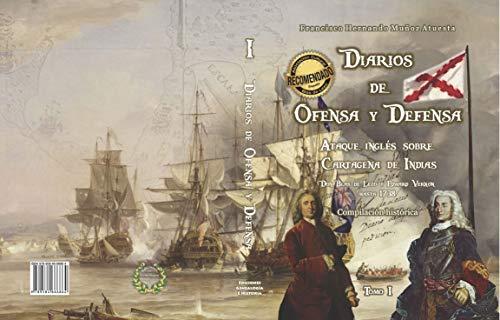 Diarios de Ofensa y Defensa. Ataque inglés sobre Cartagena de ...