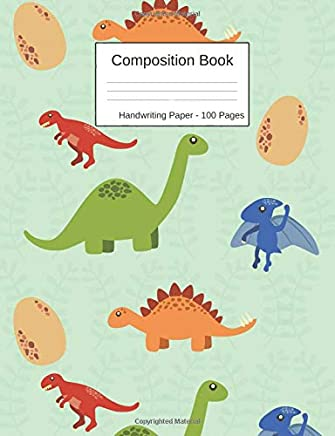 Composition Book: Dinosaur Cover with Handwriting Paper, 100 Pages