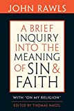 """Brief Inquiry Into the Meaning of Sin and Faith: With """"On My Religion"""""""