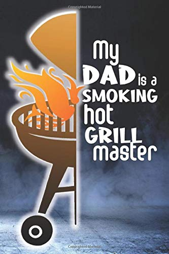 My Dad is a Smoking Hot Grill Master