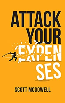 Attack Your Expenses by [scott mcdowell]