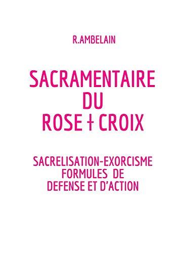Sacramentaire du Rose † Croix (French Edition)