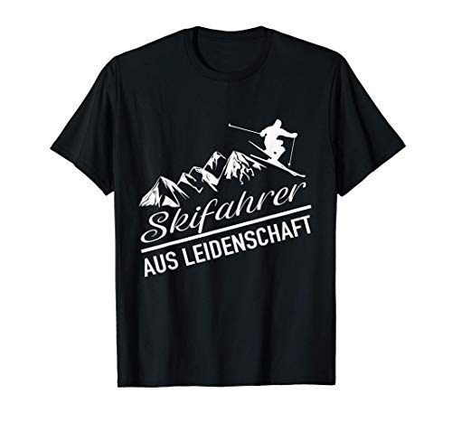 Skifahrer aus Leidenschaft. Skiing, Ski, Berge, Abfahrt T-Shirt