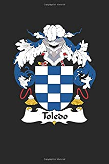 Toledo: Toledo Coat of Arms and Family Crest Notebook Journal (6 x 9 - 100 pages)