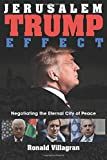 Jerusalem Trump Effect: Negotiating the Eternal City of Peace