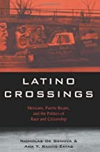 Latino Optics: Racialization and the Politics of Citizenship Between Mexicans and Puerto Ricans in Chicago: 1st (First) Edition