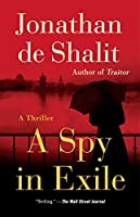 A Spy in Exile: A Thriller