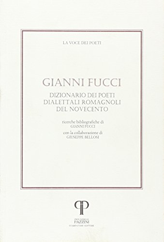 Dizionario dei poeti dialettali romagnoli del Novecento