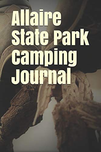 Allaire State Park Camping Journal: Blank Lined Journal for New Jersey Camping, Hiking, Fishing, Hunting, Kayaking, and All Other Outdoor Activities