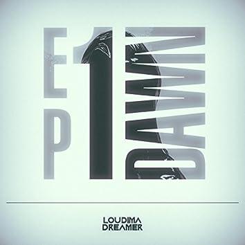 EP1: Dawn