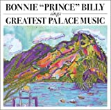 """Sings Greatest Palace Music von Bonnie """"Prince"""" Billy"""