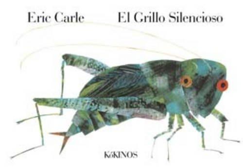 El grillo silencioso: The Very Quiet Cricket (Eric Carle Spanish)