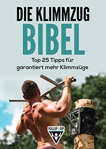 Die Klimmzug Bibel - 25 Tipps für garantiert mehr Klimmzüge